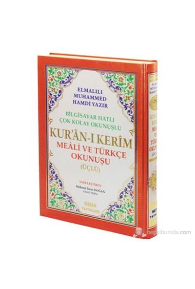 Kur'an-ı Kerim Meali ve Türkçe Okunuşu Üçlü (Cami Boy, Kod.002) (Bilgisayar Hatlı Kolay Okunuşlu) - Elmalılı Muhammed Hamdi Yazır