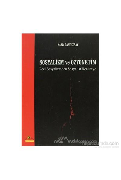 Sosyalizm Ve Özyönetim Reel Sosyalizmden Sosyalist Realiteye-Kadir Cangızbay