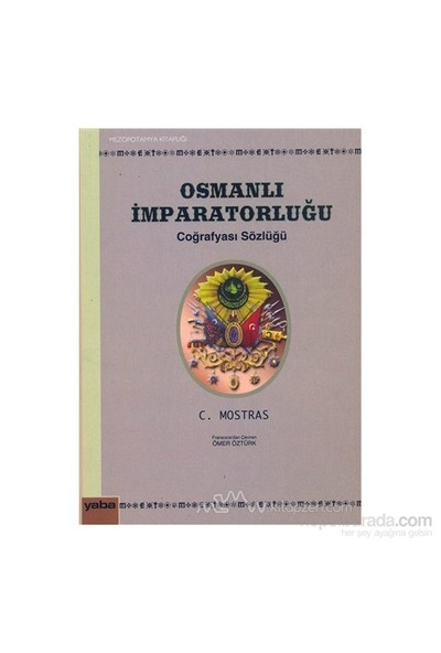 Osmanlı İmparatorluğu Coğrafyası Sözlüğü-C. Mostras