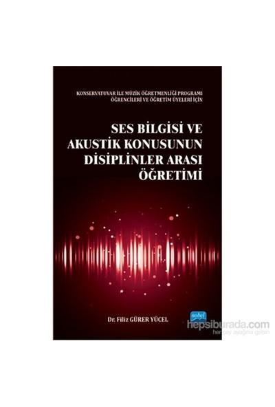Ses Bilgisi Ve Akustik Konusunun Disiplinler Arası Öğretimi-Filiz Gürer Yücel