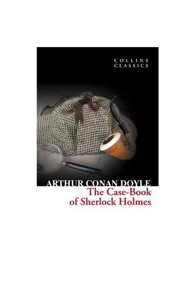 The Case-Book of Sherlock Holmes (Collins Classics) - Sir Arthur Conan Doyle