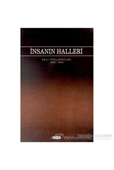 İnsanın Halleri Salı Toplantıları 1998 - 1999-Kolektif