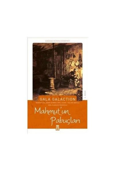 Mahmut'Un Pabuçları-Gala Galaction