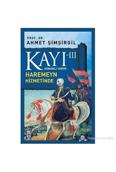 Kayı III - Haremeyn Hizmetinde - Ahmet Şimşirgil