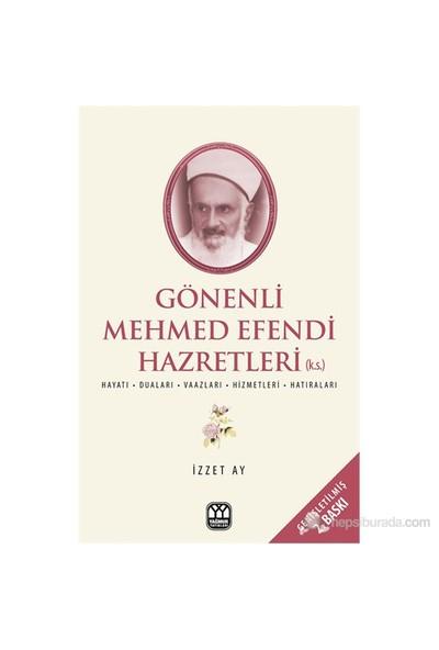 Gönenli Mehmet Efendi - (İlim İrfan Ve Hizmet Pınarı)-İzzet Ay