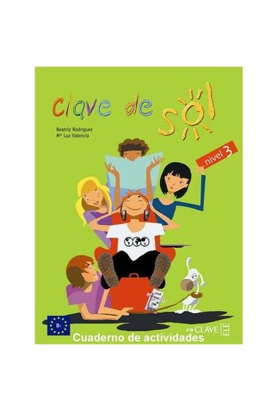 Clave De Sol 3 Cuaderno De Actividades (Etkinlik Kitabı) 10-13 Yaş İspanyolca Orta Seviye-Beatriz Rodriguez