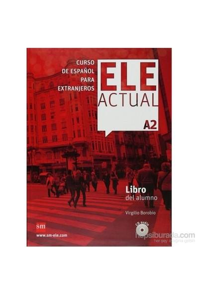 Ele Actual A2 Libro Del Alumno & 2 Cd-Virgilio Borobio