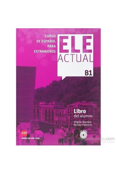 Ele Actual B1 Libro Del Alumno & 2 Cd-Ramon Palencia