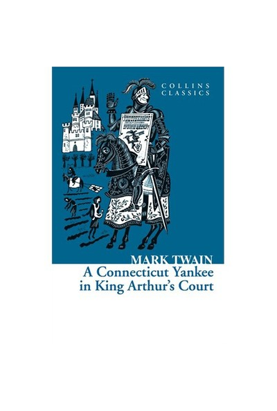 A Connecticut Yankee İn King Arthur'S Court (Collins Classics)-Mark Twain