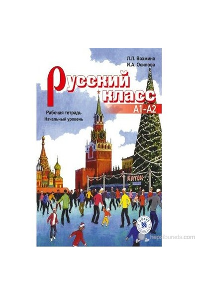 Russky Klass A1-A2 (Rusça Çalışma Kitabı - Temel seviye) - L. L. Vojmina