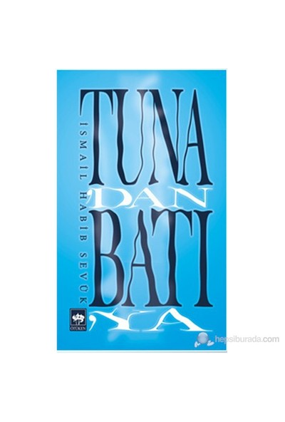 Tuna'Dan Batı'Ya-İsmail Habib Sevük