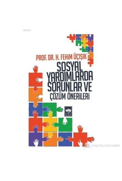 Sosyal Yardımlarda Sorunlar Ve Çözüm Önerileri-H. Fehim Üçışık