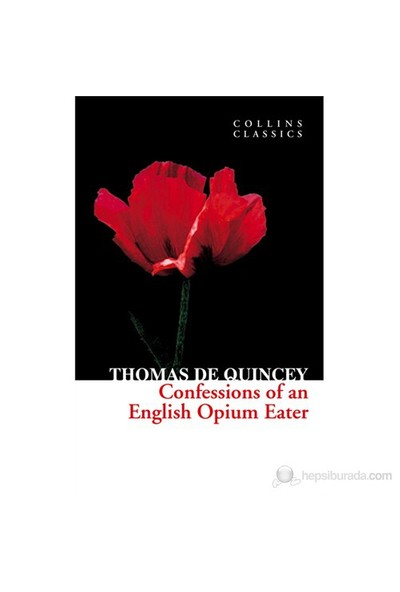 Confessions Of An Opium Eater (Collins Classics)-Thomas De Quincey