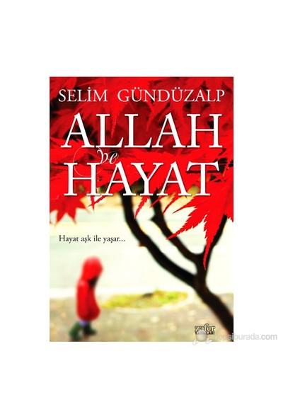 Allah Ve Hayat-Selim Gündüzalp