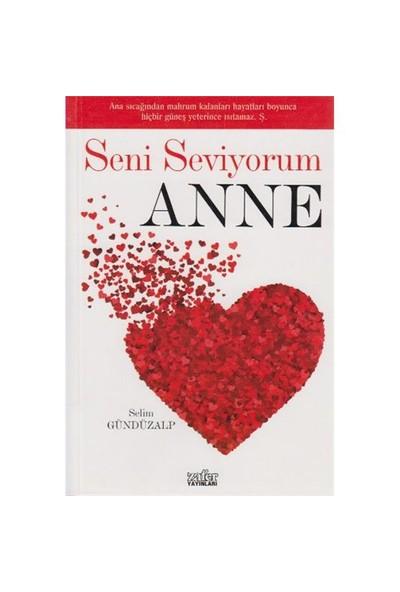 Seni Seviyorum Anne-Selim Gündüzalp