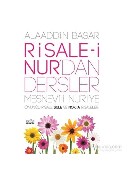 Risale-İ Nur'Dan Dersler / Şule Ve Nokta Risaleleri-Alaaddin Başar