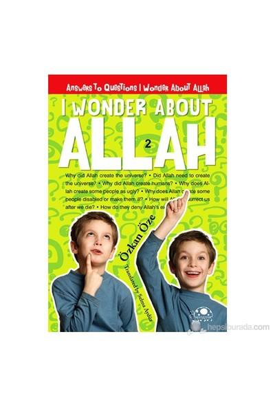 I Wonder About Allah 2-Özkan Öze