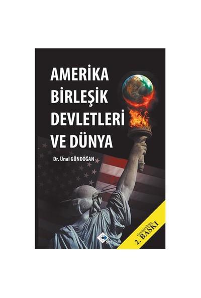 Amerika Birleşik Devletleri Ve Dünya-Ünal Gündoğan