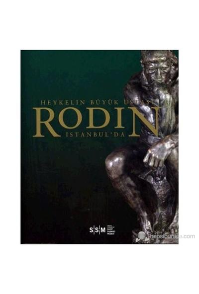Heykel'in Büyük Ustası Rodin İstanbul'da