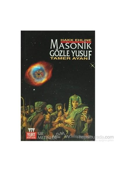 Masonik Gözle Yusuf-Tamer Ayan