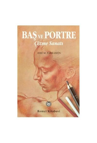 Baş Ve Portre Çizme Sanatı - J. M. Parramon