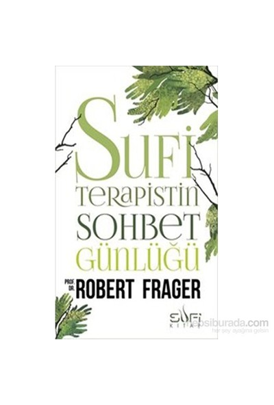 Sufi Terapistin Sohbet Günlüğü - Robert Frager