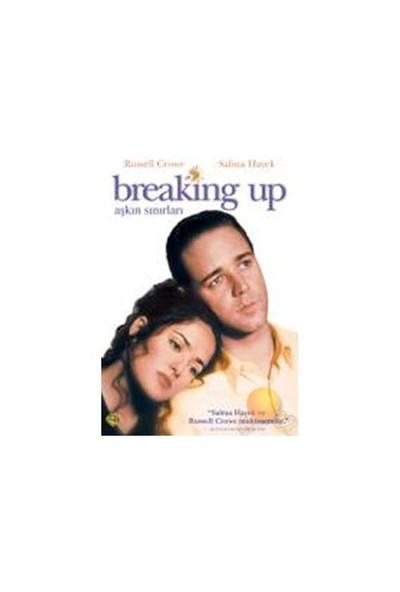 Breaking Up (Aşkın Sınırları)