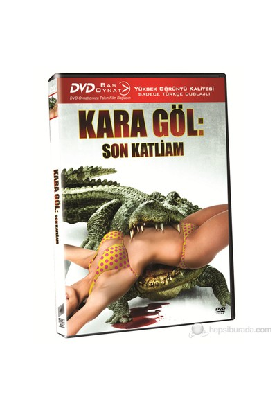 Kara göl: Son Katliam (Lake Placid Final Chapter) (Bas Oynat)