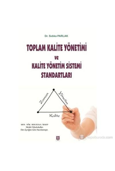 Toplam Kalite Yönetimi ve Kalite Yönetim Sistemi Standartlar - Sıdıka Parlak