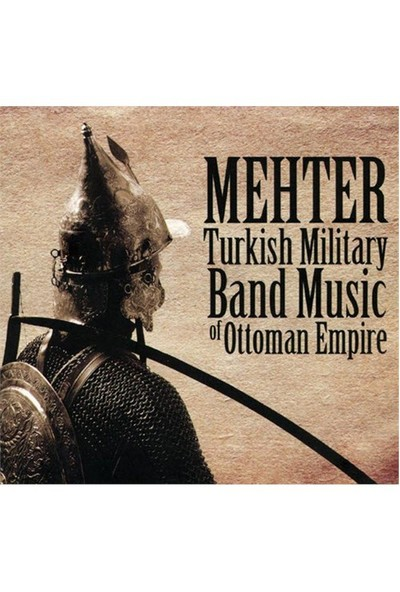 Mehter - Turkish Military Band Music Of Ottoman Empire