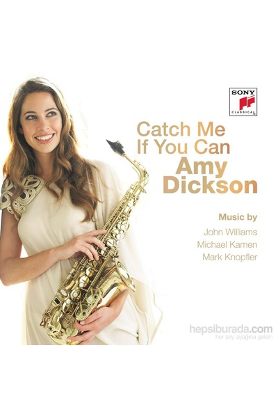 Amy Dickson – Catch Me If You Can