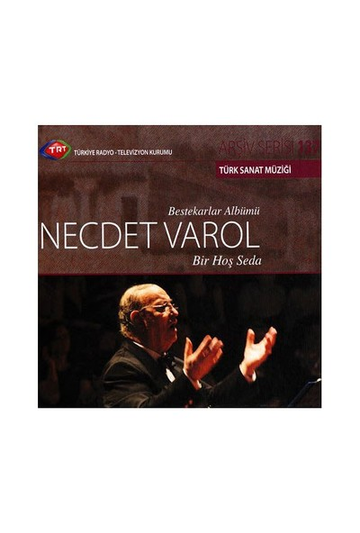 TRT Arşiv Serisi 137: Necdet Varol - Bir Hoş Seda (CD)