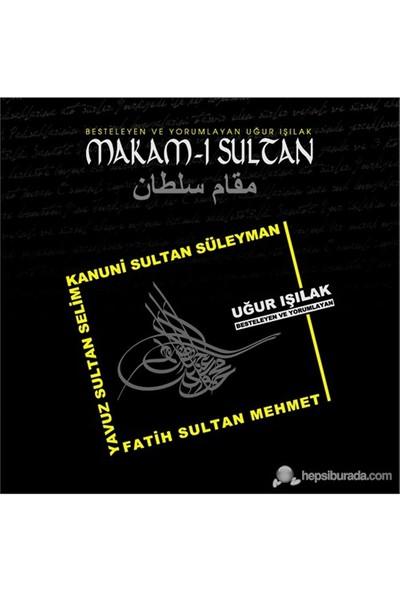 Uğur Işılak - Makam-ı Sultan