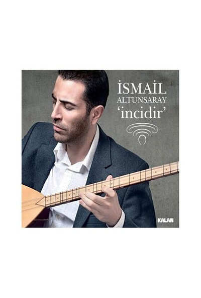 İsmail Altunsaray - İncidir (CD)
