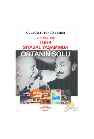 Türk Siyasal Yaşamında Ortanın Solu-Gülsüm Tütüncü Esmer
