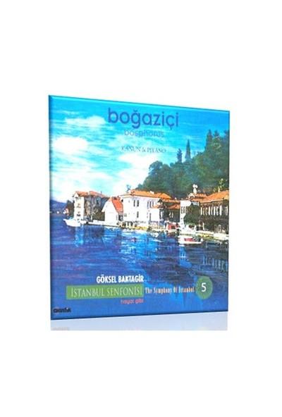 İstanbul Senfonisi 5: Boğaziçi - Hayal Gibi - Göksel Baktagir - Ceyhun Çelikten (CD)