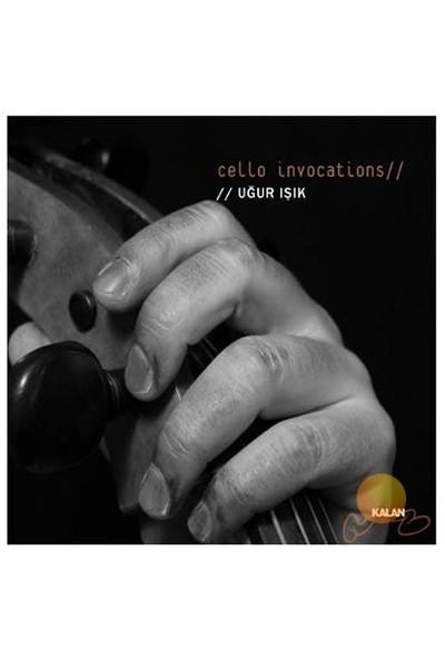 Uğur Işık - Cello Invocatıons (CD)