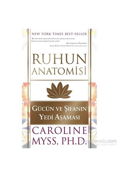 Ruhun Anatomisi - Gücün ve Şifanın Yedi Aşaması - Caroline Myss