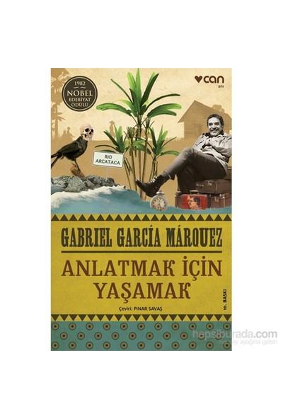 Anlatmak İçin Yaşamak - Gabriel Garcia Marquez