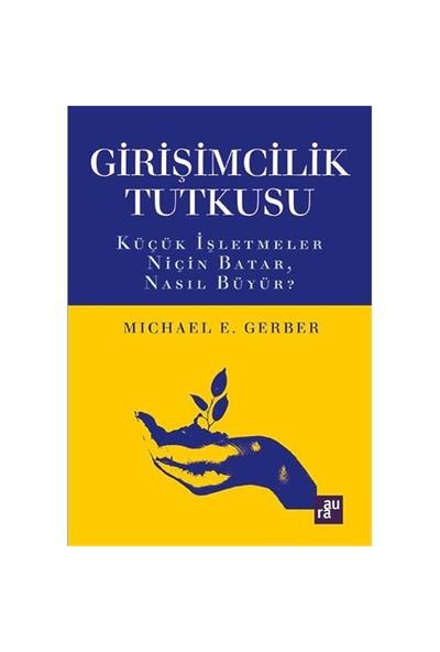 Girişimcilik Tutkusu - Michael E. Gerber
