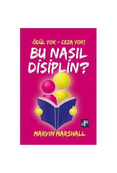 Ödül Yok, Ceza Yok: Bu Nasıl Disiplin - Marvin Marshall