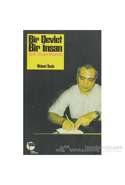 Bir Devlet Bir İnsan - Sözde Yargının Kıskacında-Mehmet Desde