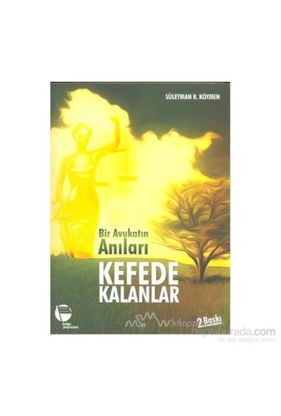 Bir Avukatın Anıları Kefede Kalanlar-Süleyman R. Köymen