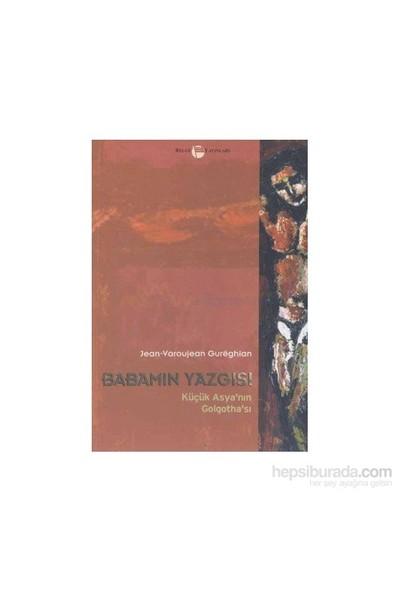 Babamın Yazgısı Küçük Asya''Nın Golgotha''Sı-Jean - Varoujean Gureghian