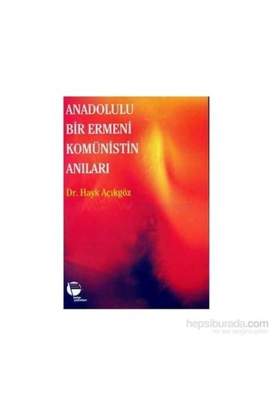 Anadolulu Bir Ermeni Komünistin Anıları-Hayk Açıkgöz