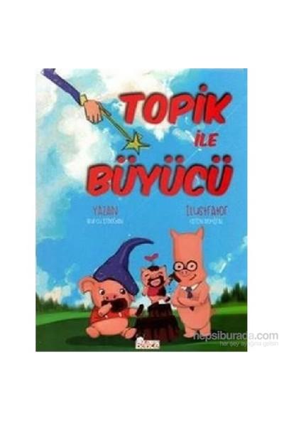 Topik İle Büyücü-Burcu Erdoğan