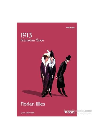 1913: Fırtından Önce-Florian Illies
