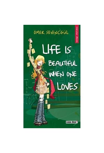 Life Is Beautiful When One Loves-Ömer Sevinçgül