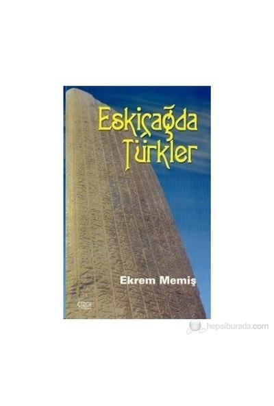 Eskiçağda Türkler-Ekrem Memiş