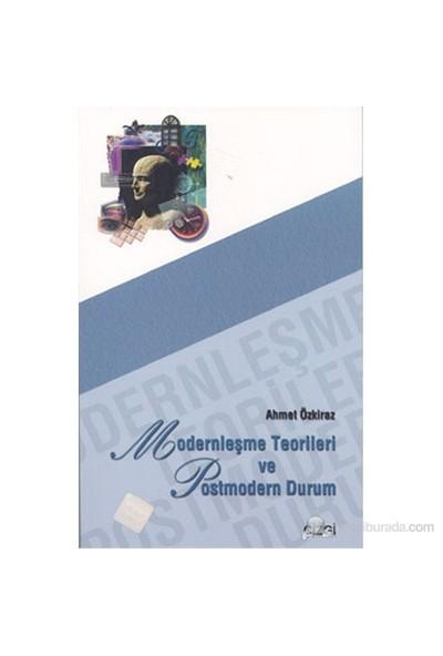 Modernleşme Teorileri Ve Postmodern Durum-Ahmet Özkiraz